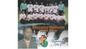 Mhondoro Methodist Youth Choir Vol 3