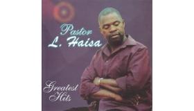 Pastor L Haisa - Greatest Hit