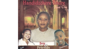 Ivy and Friends - Handidzokere Shure