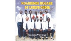Ngariende Rugare St Lukes Choir - Tsamba Yemoyo