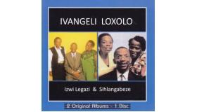 Ivangezi Loxolo - Izwi legazi and Sihlangabeze