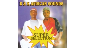 R and K African Sounds - Super Selection