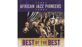 African Jazz Pioneers - Best of the Best